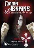 Emma Gesquière - Emma Jenkins et la malédiction du rosaire Tome 2 : Passion et châtiment.