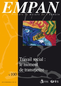 Philippe Gaberan et Lin Grimaud - Empan N° 100, Décembre 201 : Travail social : le moment de transmettre.