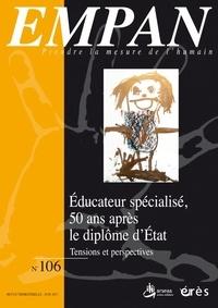 Julien Boutonnier et Philippe Gaberan - Empan N° 106, juin 2017 : Educateur spécialisé, 50 ans après le diplôme d'Etat : tensions et perspectives.