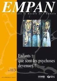 Martine Girard et Catherine John - Empan N° 113, mars 2019 : Enfants : que sont les psychoses devenues ?.