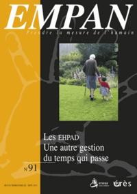 Paule Amiel et Alain Jouve - Empan N° 91, Septembre 201 : Les EHPAD - Une autre gestion du temps qui passe.