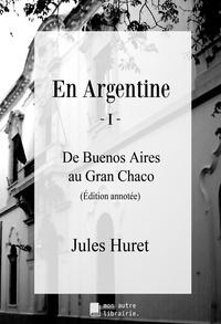 Autre librairie édition Mon - En Argentine - I - De Buenos Aires au Gran Chaco.