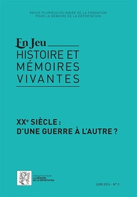 Julien Mary et Yannis Thanassekos - En Jeu N° 3, juin 2014 : XXe siècle : d'une guerre à l'autre ?.