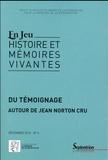 Charlotte Lacoste et Bruno Védrines - En Jeu N° 6, Décembre 2015 : Du témoignage - Autour de Jean Norton Cru.