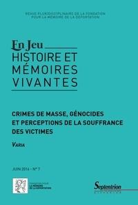 Bernard Hamelin et Yves Lescure - En Jeu N° 7, juin 2016 : Crimes de masse, génocides et perceptions de la souffrance des victimes.