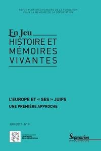 """Yves Lescure et Frédéric Rousseau - En Jeu N° 9, juin 2017 : L'Europe et """"ses"""" Juifs - Une première approche."""