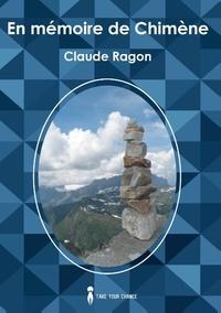 Claude Ragon - En mémoire de Chimène.