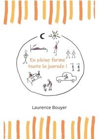 Laurence Bouyer - En pleine forme toute la journée ! - Santé et bien-être au quotidien.