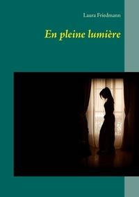 Laura Friedmann - En pleine lumière.