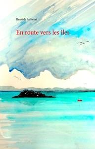 Henri de Lafforest - En route vers les îles.