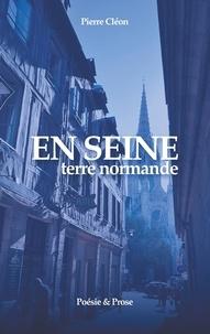 Pierre Cléon - En Seine - Terre normande.
