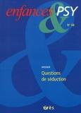 Jean-Pierre Benoît et Jean-Louis Le Run - Enfances & psy N° 68/2016 : Questions de séduction.
