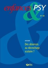 Jean Chambry et Didier Lauru - Enfances & psy N° 84/2020 : Des absences au décrochage scolaire.