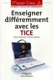 Anne Colliaux et Pascal Bihouée - Enseigner différemment avec les TICE.