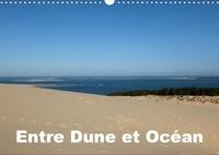 Alain Hanel - photographies - Entre Dune et Océan (Calendrier mural 2020 DIN A3 horizontal) - Entre la majestueuse Dune du Pilat et l'Océan Atlantique (Calendrier mensuel, 14 Pages ).