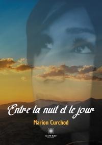 Marion Curchod - Entre la nuit et le jour.