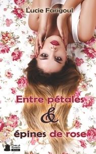 Lucie Farigoul - Entre pétales et épines de rose.