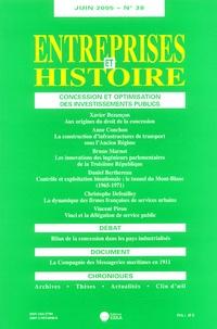 Dominique Barjot et Marie-Françoise Berneron-Couvenhes - Entreprises et Histoire N° 38, Juin 2005 : Concession et optimisation des investissements publics.