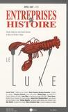 Jean-Claude Daumas et Marc de Ferrière Le Vayer - Entreprises et Histoire N° 46, Avril 2007 : Le luxe.