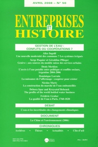 Dominique Lorrain - Entreprises et Histoire N° 50, Avril 2008 : Gestion de l'eau : conflits ou coopérations ?.