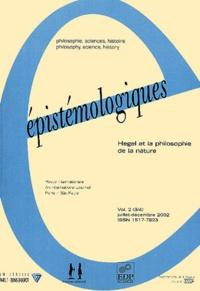 Emmanuel Renault et Jean-Jacques Szczeciniarz - Epistémologiques Volume 2 (3-4) Juill : Hegel et la philosophie de la nature.