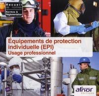 AFNOR - Equipements de protection individuelle (EPI) - Usage professionnel. 1 Cédérom