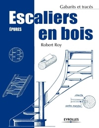 Robert Roy - Escaliers en bois - Epures.