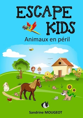 Sandrine Mougeot - Escape Kids - Animaux en péril.