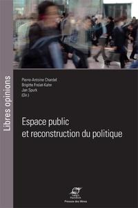 Pierre-Antoine Chardel et Brigitte Frelat-Kahn - Espace public et reconstruction du politique.