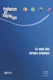 Pierre Pellegrino et Albert Levy - Espaces et sociétés N° 122, Septembre 20 : Le sens des formes urbaines.