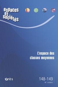 Jean-Yves Authier et Stéphanie Vermeersch - Espaces et sociétés N° 148-149, Mars 201 : L'espace des classes moyennes.