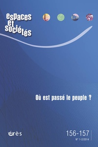 Anne Clerval et Jean-Pierre Garnier - Espaces et sociétés N° 156-157, Mars 201 : Où est passé le peuple ?.