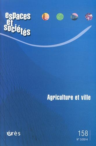 Leïla Kebir et Bernard Barraqué - Espaces et sociétés N° 158, Juillet 2014 : Agriculture et ville.