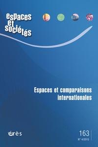 Maurice Blanc et Olivier Chadoin - Espaces et sociétés N° 163, Octobre 2015 : Espaces et comparaisons internationales.