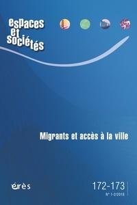 Erès - Espaces et sociétés N° 172-173, novembre : Migrants et accès à la ville.