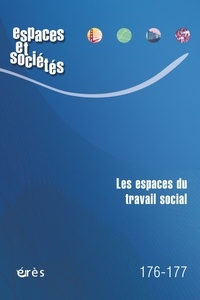 Florence Bouillon et Tristana Pimor - Espaces et sociétés N° 176-177, novembre : Les espaces du travail social.