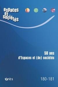 Jean-Yves Authier et Sophie Chevalier - Espaces et sociétés N° 180-181, février  : 50 ans d'espaces et (de) sociétés - 50 ans de recherche.