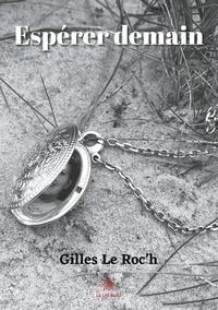 Gilles Le Roc'h - Espérer demain.