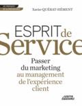 Xavier Quérat-Hément - Esprit de service passer du marketing au management de l'expérience client.