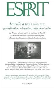 Daniel Béhar et Catherine Bidou-Zachariasen - Esprit N° 303 Mars-Avril 20 : La ville à trois vitesses - Gentrification, relégation, périurbanisation.