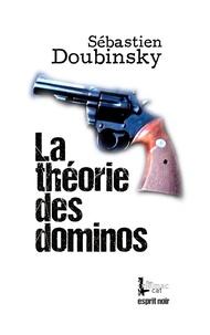 Sébastien Doubinsky - Esprit noir - Tome 4, La théorie des dominos.