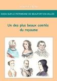 Jean-Marie Schio - Essai sur le patrimoine de Beaufort-en-Vallée - Un des plus beaux comtés du royaume.