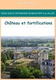 Jean-Marie Schio - Essai sur le patrimoine de Beaufort et la Vallée : château et fortifications.