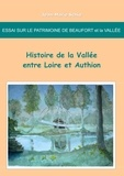 Jean-Marie Schio - Essai sur le patrimoine de Beaufort et la vallée - Histoire de la vallée entre Loire et Authion.