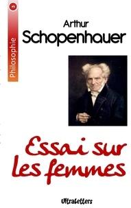 Arthur Schopenhauer - Essai sur les femmes.