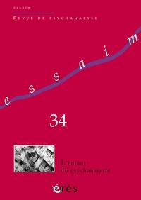 Erik Porge - Essaim N° 34, Printemps 201 : L'enfant du psychanalyste.