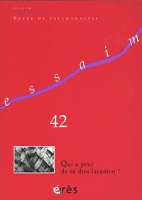 Erik Porge - Essaim N° 42, printemps 201 : Qui a peur de se dire lacanien ?.