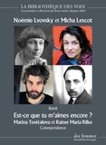 Marina Tsvétaïeva et Rainer Maria Rilke - Est-ce que tu m'aimes encore ?. 1 CD audio MP3