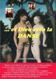Jacques Largeaud - ...Et dieu créa la danse - Les danses de société et de loisirs.