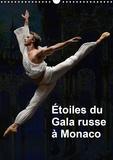 Alain Hanel - Étoiles du Gala russe à Monaco (Calendrier mural 2020 DIN A3 vertical) - Les étoiles des plus grands ballets à Monaco pour le Gala russe (Calendrier mensuel, 14 Pages ).